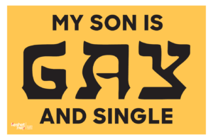 "Image shows black text on a yellow background. Text reads ""My son is gay and single."""