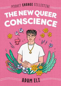 Cover of The New Queer Conscience by Adam Eli